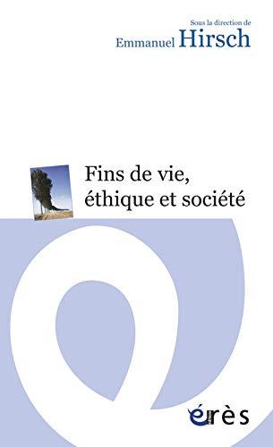 9782749215754: Fins de vie, éthique et société