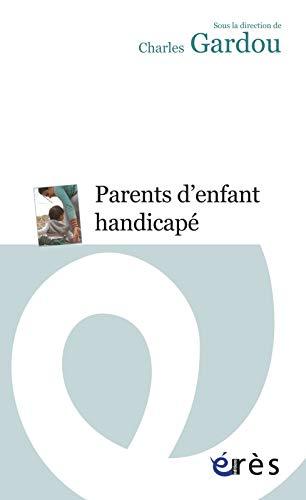PARENTS D'ENFANTS HANDICAPES: GARDOU CHARLES