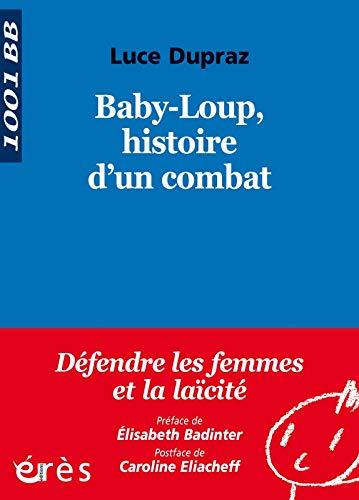 BABY-LOUP : HISTOIRE D'UN COMBAT: DUPRAZ LUCE