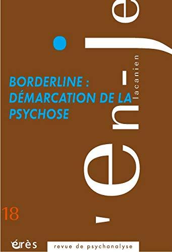 9782749232270: L'en-je lacanien, N° 18 : Borderline : démarcation de la psychose
