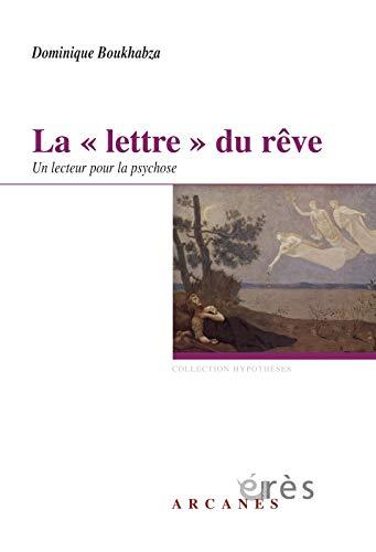 """La """"lettre"""" du reve: Dominique Boukhabza"""