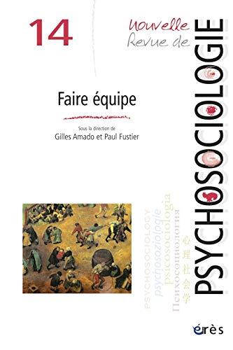 9782749234465: Nouvelle revue de psychosociologie, N° 14, Automne 2012 : Faire équipe