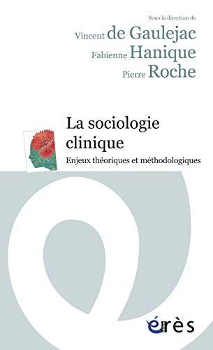 9782749234618: La sociologie clinique : Enjeux théoriques et méthodologiques