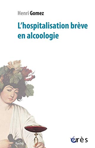 L' hospitalisation brève en alcoologie: Henri Gomez