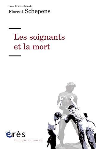 SOIGNANTS ET LA MORT (LES): SCHEPENS FLORENT