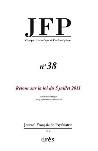9782749236339: Journal Fran�ais de Psychiatrie, N� 38 : Retour sur la loi du 5 juillet 2011