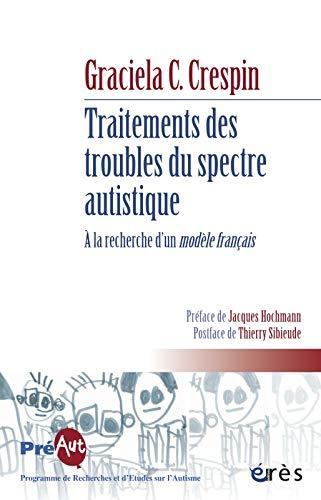 9782749236773: Traitements des troubles du spectre autistique. A la recherche d'un mod�le fran�ais