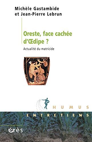 9782749237015: Oreste, face cachée d'Oedipe : Actualité du matricide