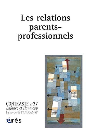 9782749237053: Contraste, N� 37 : Les relations parents-professionnels