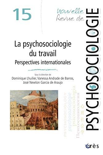 9782749237268: Nouvelle revue de psychosociologie, N° 15, Printemps 201 : La psychosociologie du travail : Perspectives internationales