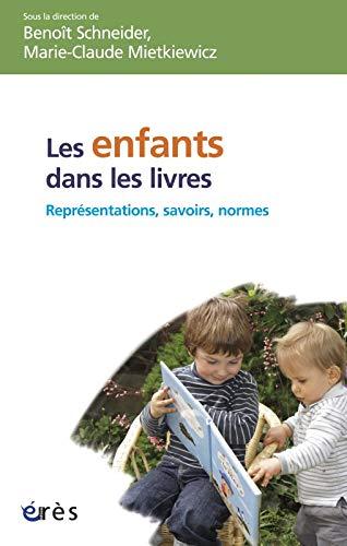ENFANTS DANS LES LIVRES (LES) : REPRÉSENTATIONS, SAVOIRS ET NORMES: SCHNEIDER B