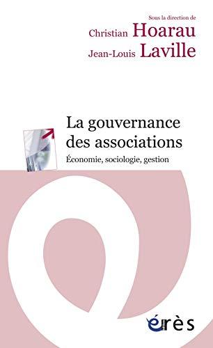 9782749238241: La gouvernance des associations : Economie, sociologie, gestion