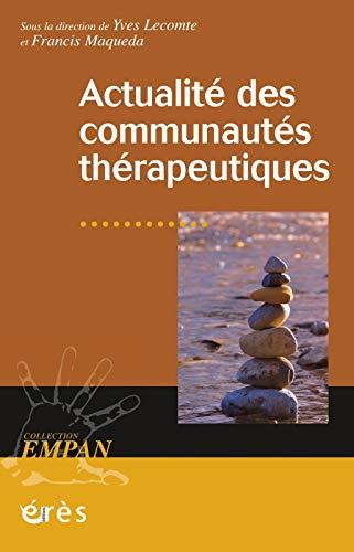 Actualité des communautés thérapeutiques [Fournitures diverses] Lecomte,: LECOMTE YVES/MAQUEDA FRANCIS