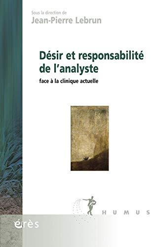 Désir et responsabilité de l'analyste: Jean Pierre Lebrun