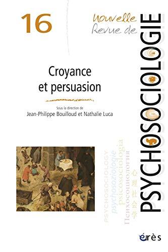 Croyance et persuasion: Bouilloud Jean Philippe