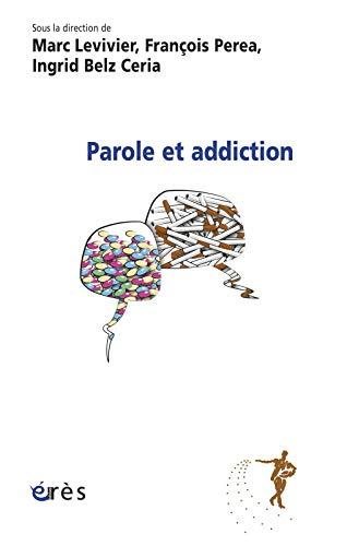 PAROLE ET ADDICTION: LEVIVIER L