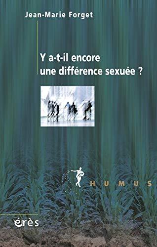 Y-a-t-il encore une différence sexuée ?: Jean Marie Forget