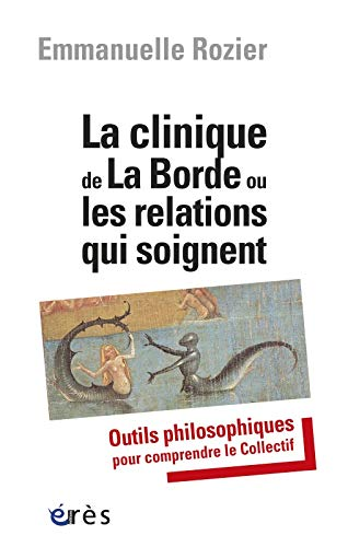 Clinique de la Borde ou les relations qui soignent