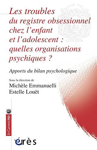 9782749241289: Les troubles du registre obsessionnel chez l'enfant et l'adolescent : quelles organisations psychiques ? : Apports du bilan psychologique
