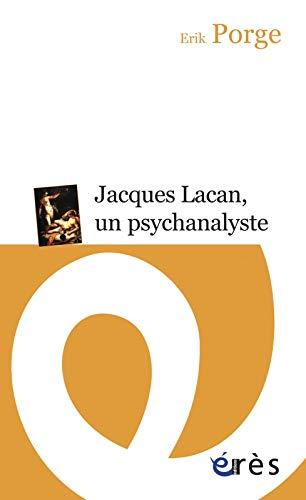 9782749241616: Jacques Lacan, un psychanalyste : Parcours d'un enseignement