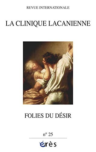 9782749241814: Clinique Lacanienne 25 - Folies du Desir (la)