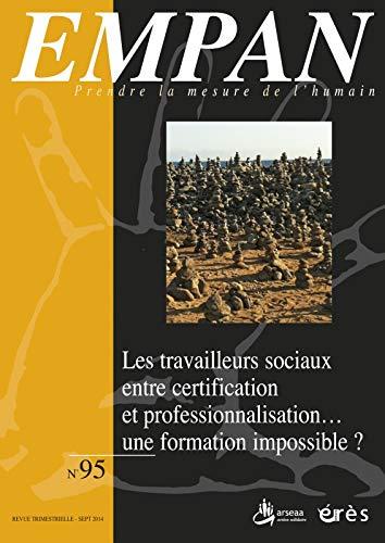 9782749241906: Empan, N� 95, Septembre 2014 : Les travailleurs sociaux entre certification et professionnalisation... une formation impossible ?