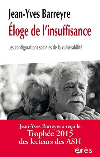 Eloge de l'insuffisance : Les configurations sociales de la vulnérabilité