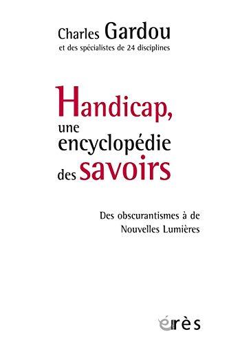 9782749242965: Handicap, une encyclopédie des savoirs : Des obscurantismes à de Nouvelles Lumières