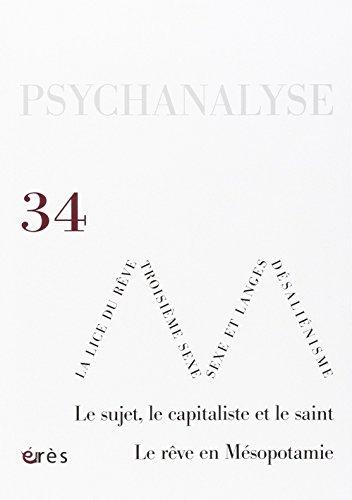 9782749246734: Psychanalyse 34 - le Sujet, le Capitaliste et le Saint. le Reve en Mesopotamie