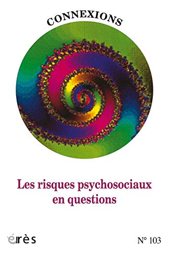 9782749247571: Connexions 103 - les Risques Psychosociaux en Questions