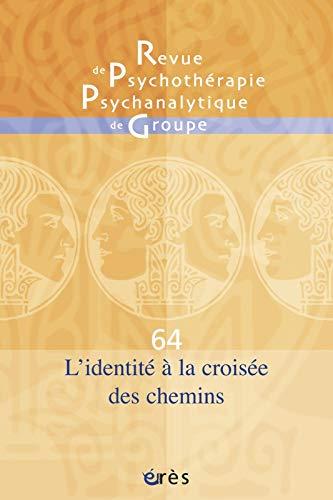 Rppg 64 - l'Identité a la Croisee des Chemins: Collectif