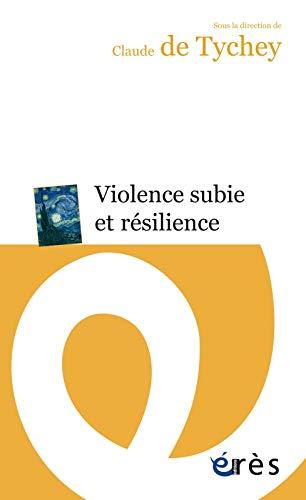 9782749247861: Violence subie et résilience