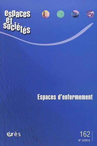 Espaces et Societes 162 - Espaces d'Enfermement: Collectif