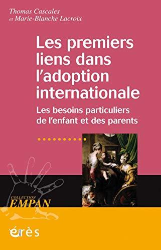 les premiers liens dans l'adoption internationale ; les besoins particuliers de l'enfant ...