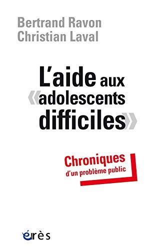 9782749248578: Aide aux Adolescents Difficiles - Chroniques d'un Probleme Public (l')