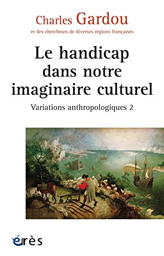 le handicap dans notre imaginaire culturel: Charles Gardou