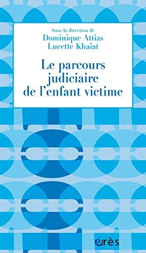 9782749248905: Le parcours judiciaire de l'enfant victime