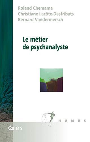 Le métier de psychanalyste: Roland Chemama; Christiane