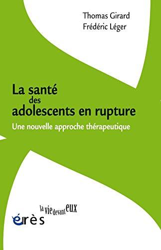 9782749249759: La santé des adolescents en rupture : Une nouvelle approche thérapeutique