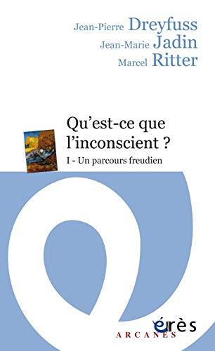 Qu'est-ce-que l'inconscient ? : Tome 1, Un: Jean-Pierre Dreyfuss; Jean-Marie