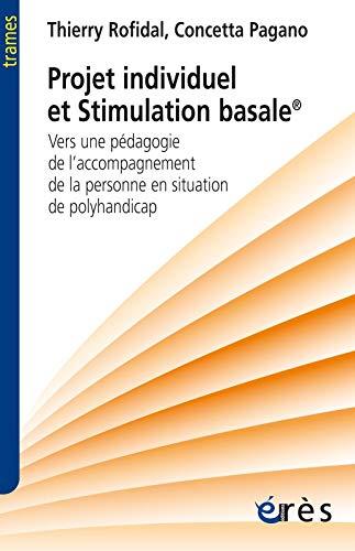 9782749257266: Projet individuel et stimulation basale : Vers une pédagogie de l'accompagnement de la personne en situation de handicap