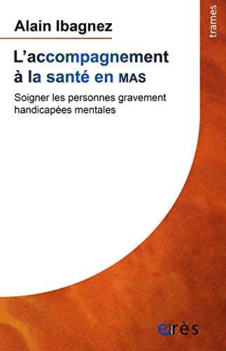 9782749261348: L'accompagnement à la santé en MAS : Soigner les personnes gravement handicapées mentales
