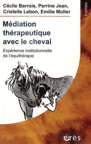 9782749266671: Médiation thérapeutique avec le cheval : Expérience institutionnelle de l'équithérapie