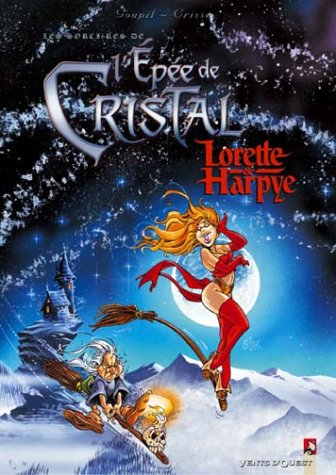 9782749301228: Les sorci�res de l'Ep�e de Cristal, Tome 1 : Lorette & Harpye