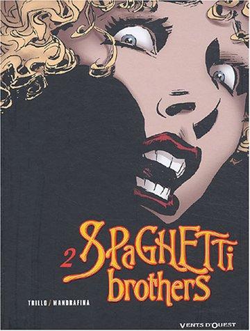 SPAGHETTI BROTHERS T02 NOUV.ÉDITION: MANDRAFINA