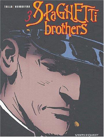 SPAGHETTI BROTHERS T03: MANDRAFINA