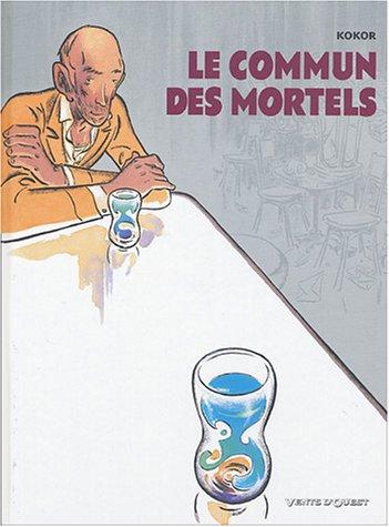 COMMUN DES MORTELS T01 (LE): KOKOR ALAIN