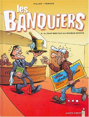 9782749301587: Les Banquiers, Tome 2 : Il faut bien que la banque cro�te