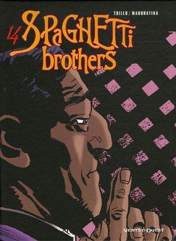 spaghetti brothers t.14: CARLOS TRILLO, MANDRAFINA