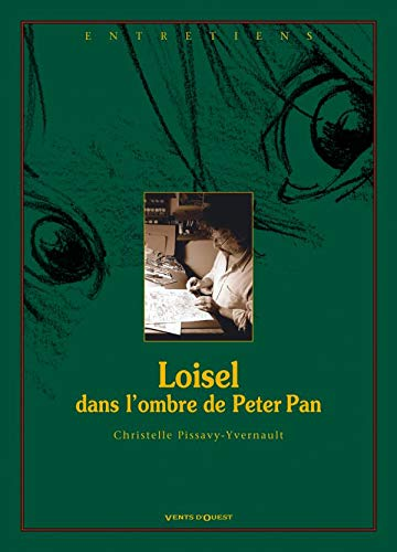 9782749303192: Loisel dans l'ombre de Peter Pan (French Edition)